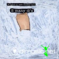 2 Many Djs - As Heard On Radio Soulwax - Parts 1 to 22