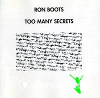 Ron Boots - Too Many Secrets - 1997