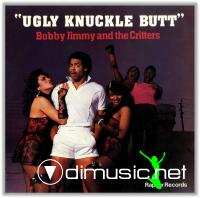 Bobby Jimmy And The Critters - Ugly Knuckle Butt - 1985