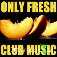 VA - Only Fresh Club Music (23.10.2009)