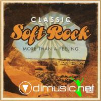 TIME-LIFE CLASSIC SOFT ROCK-MORE THAN A FEELING