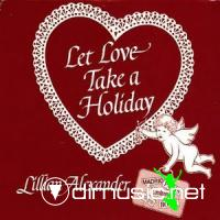 ALEXENDER LILLIAN Let love take a holiday  1983
