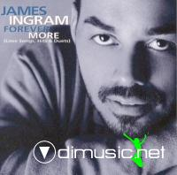 JAMES INGRAM - FOREVER MORE (LOVE SONGS, HITS AND DUETS-1999)