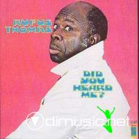 Rufus Thomas - Did You Heard Me?  1972
