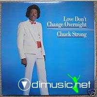 CHUCK STRONG  Love Don't Change Overnight 1986