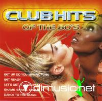 V.A. - Club Hits Of The 80's (2004)