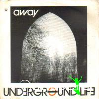 Underground Life - Away - Single 7'' - 1983