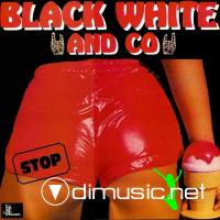 Black White And Co - Stop - 1982