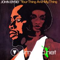 John Byrd  - 1974 - your thing and my thing
