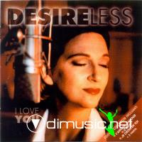 Desireless  - I Love You - 2001