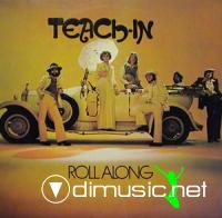Teach In - Roll Along - 1974