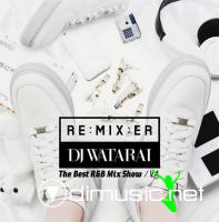 DJ Watarai - REMIXER The Best R&B Mix Show