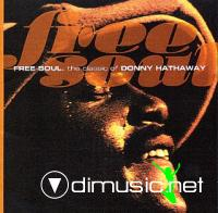 Donny Hathaway - 1970 - Free Soul - The Classic Of Donny Hathaway