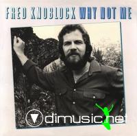 Fred Knoblock - Why Not Me 1980