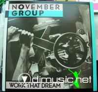 November Group - Work That Dream - 1985