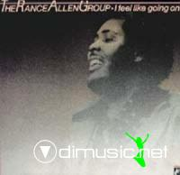 The Rance Allen Group - I Feel Like Goin' On (1980)