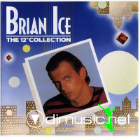 Brian Ice - The 12'' Collection (2009)