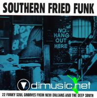 Southern Fried Funk - 22 Funky Soul Grooves From New Orleans and the Deep South (2006)