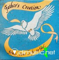 FATHER'S CREATION - give your life to god - 1983