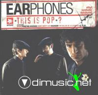 EARPHONES - THIS IS POP (2004)
