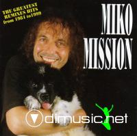 Miko Mission - The Greatest Remixes Hits From 1981 To 1999