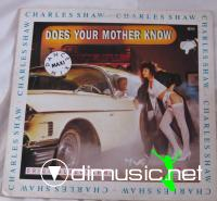 Charles Shaw - Does Your Mother Know -  Single 12''- 1988