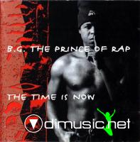 B.G. The Prince Of Rap - The Time Is Now (1994)