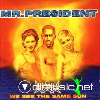 Mr. President - We See The Same Sun (1996)