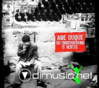 ABE DUQUE - So Underground It Hurts (2005)
