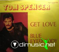 Tom Spencer - Get Love-Blue Eyed Eddy - Single 12'' - 1985