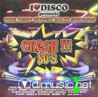 VA - I Love Disco Crash 80's Vol.1 (2Cd) (2007)
