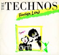 Cover Album of The Technos - Foreign Land - Single 12'' - 1983