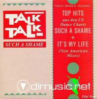 Talk Talk - Such A Shame  It's My Life (New American Mixes)