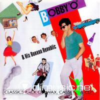 Bobby O & His Banana Republic - A Man Like Me