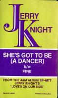 Jerry Knight  - She's Got To Be (A Dancer) -Fire - Single 12'' - 1982