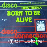 Disco Connection - Born To Be Alive - Single 12'' - 1983