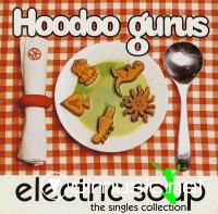 Hoodoo Gurus - Electric Soup: The Singles Collection