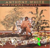 Anthony White - Could It Be Magic (1976)