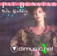 Pat Benatar - We Belong - Single 7'' - 1984