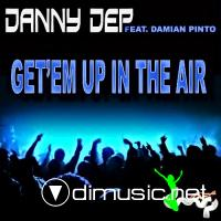 Danny Dep - Get'em Up In The Air