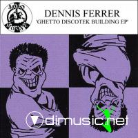 Cover Album of Dennis Ferrer - Ghetto Discotek Building EP