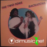 The Two Tons - Backatcha - 1980