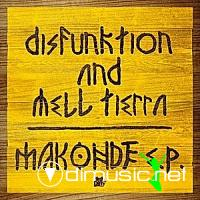 Disfunktion & Mell Tierra – Makonde EP