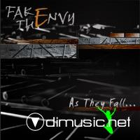 Fake The Envy - As They Fall... (2005)