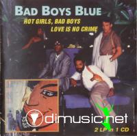 Bad Boys Blue - Hot Girls & Love Is No Crime (2 in 1)[Flac]&[Mp3]