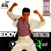 Eddy Huntington - Bang Bang Baby [Flac]&[MP3]