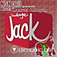 Manuel Sahagun – Goodbye Jack Remix EP