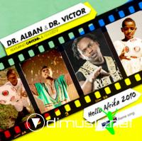 Dr Alban and Dr Victor - Hello Afrika 2010