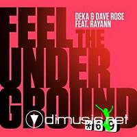 Deka & Dave Rose Feat. Rayann - Feel The Underground