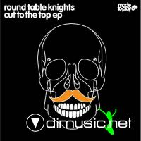 Round Table Knights - Cut To The Top